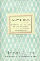 Anything: The Prayer That Unlocked My God and My Soul, Revised Edition - Slightly Imperfect