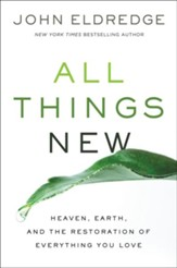 All Things New: Heaven, Earth, and the Restoration of Everything You Love - Slightly Imperfect