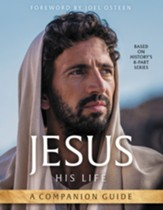 Jesus: His Life (A Companion Guide)