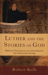 Luther and the Stories of God: Biblical Narratives as a Foundation for Christian Living - Slightly Imperfect