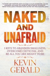 Naked And Unafraid: 5 Keys To Abandon Smallness, Overcome Criticism, and Do All You Were Born to Do