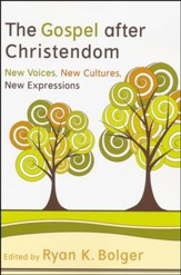The Gospel after Christendom: New Voices, New Cultures, New Expressions - Slightly Imperfect
