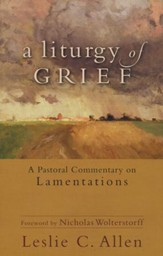 A Liturgy of Grief: A Pastoral Commentary on Lamentations - Slightly Imperfect