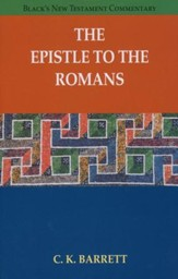 The Epistle to the Romans, Rev. Ed.:  Black's New Testament Commentary [BNTC]