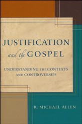 Justification and the Gospel: Understanding the Contexts and Controversies - Slightly Imperfect