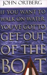 If You Want to Walk on Water, You've Got to Get Out of  the Boat, Large Print