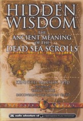 Hidden Wisdom: The Ancient Meaning of the Dead Sea Scrolls