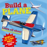 Build a Plane: Learn All about Amazing Aircraft-  Includes 4 Easy to Make Models