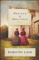Mrs. Lee & Mrs. Gray: A Novel
