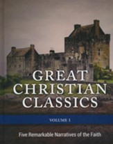 Great Christian Classics, Vol. 1: Five Remarkable Narratives of the Faith