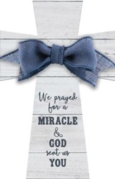 We Prayed for a Miracle & God Sent Us You Layered Cross with Bow