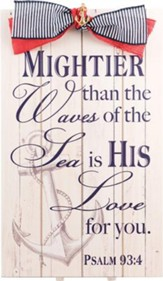 Mightier Than the Waves of the Sea, Psalm 93:4, Pallet Plaque