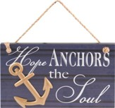 Hope Anchors the Soul Hanging Plaque