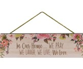 In Our Home: We Pray, We Laugh...
