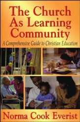 The Church as Learning Community: A Comprehensive Guide to Christian Education