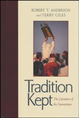 Tradition Kept: The Literature of the Samaritans
