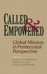 Called & Empowered: Global Mission in Pentecostal Perspective