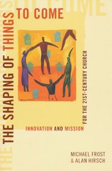 The Shaping of Things to Come: Innovation and Mission for the 21st-Century Church - Slightly Imperfect