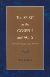The Spirit in the Gospels and Acts: Divine Purity and Power