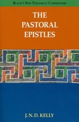 The Pastoral Epistles: Black's New Testament Commentary [BNTC]