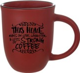 This Home Runs on Love, Laughter & Lots of Strong Coffee Mug