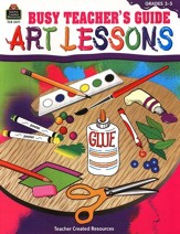 Art Lessons: Busy Teachers Guide Intermediate