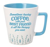 Sometimes Having Coffee With Your Best Friend Mug