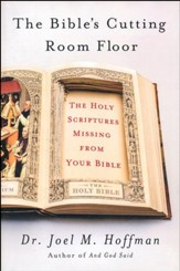The Bible's Cutting Room Floor: The Holy Scriptures  Missing from Your Bible