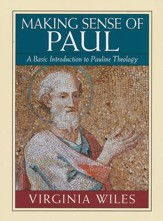 Making Sense of Paul: A Basic Introduction to Pauline Theology