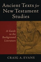 Ancient Texts for New Testament Studies: A Guide to the Background Literature