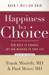 Happiness Is a Choice: New Ways to Enhance Joy and Meaning in Your Life, Revised and Expanded - Slightly Imperfect