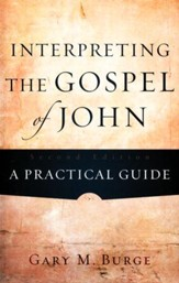 Interpreting the Gospel of John: A Practical Guide, Second Edition