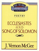 Ecclesiastes & Song of Solomon: Thru the Bible Commentary Series