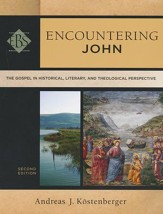 Encountering John: The Gospel in Historical, Literary, and Theological Perspective, Second Edition