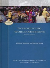 Introducing World Missions, Second Edition: A Biblical, Historical, and Practical Survey