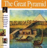 The Great Pyramid: The Story of the Farmers, the God- King and the Most Astounding Structure Ever Built