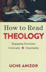 How to Read Theology: Engaging Doctrine Critically & Charitably
