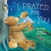 I Prayed for You Boardbook - Slightly Imperfect