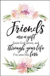 Friends Are A Gift from God Plaque