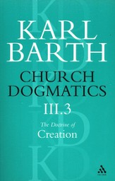 Church Dogmatics III.3 The Doctrine of Creation The Creator and His Creature