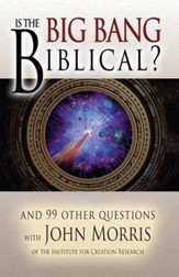 Is the Big Bang Biblical? And 99 Other Questions