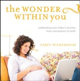 The Wonder Within You: Celebrating Your Baby's Journey from Conception to Birth - Slightly Imperfect