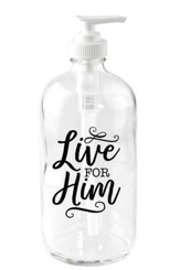 Live for Him Soap Dispenser