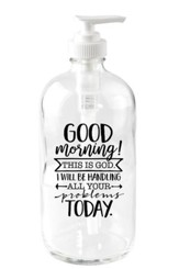 Good Morning! This is God Soap Dispenser