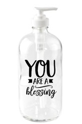 You Are a Blessing Soap Dispenser