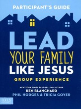 Lead Your Family Like Jesus Participants Guide