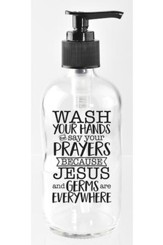 Wash Your Hands and Say Your Prayers Soap Dispenser