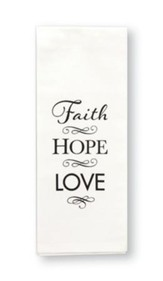 Faith, Hope & Love Flour Sack Towel with Scripture