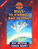 Discover 4 Yourself, Children's Bible Study Series: Jesus: To  Eternity and Beyond (John Chapters 17-21)