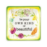Be Your Own Kind of Beautiful Trinket Tray